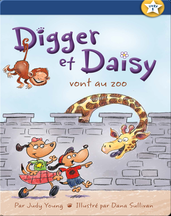Digger et Daisy vont au zoo (Digger and Daisy Go to the Zoo)
