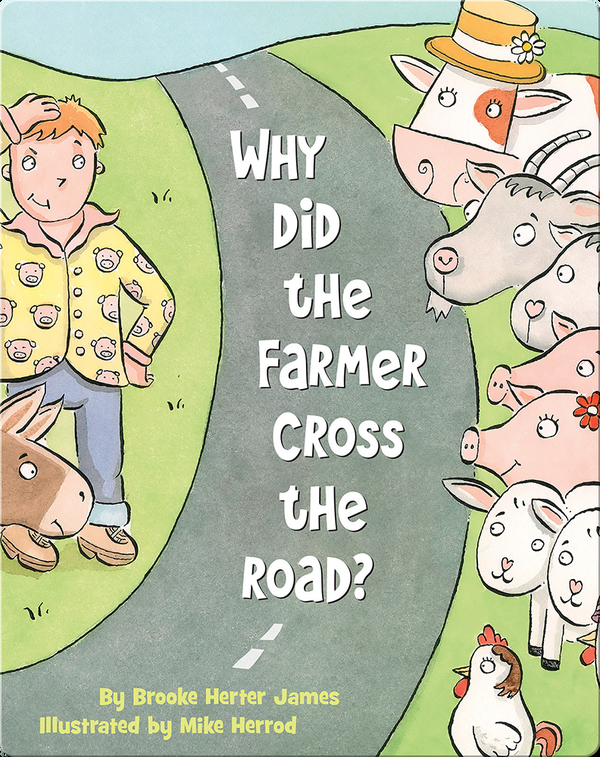 Why Did the Farmer Cross the Road?