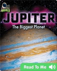 Jupiter: The Biggest Planet