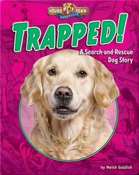 Trapped! A Search-and-Rescue Dog Story