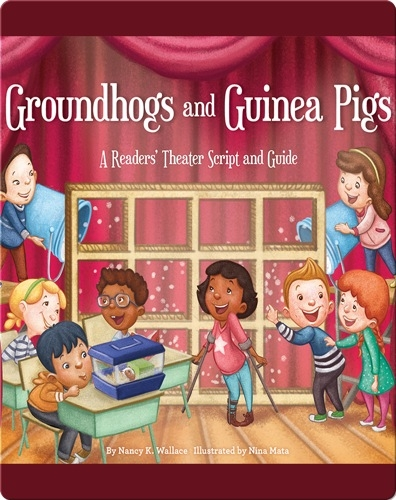 Groundhogs and Guinea Pigs: A Readers' Theater Script and Guide