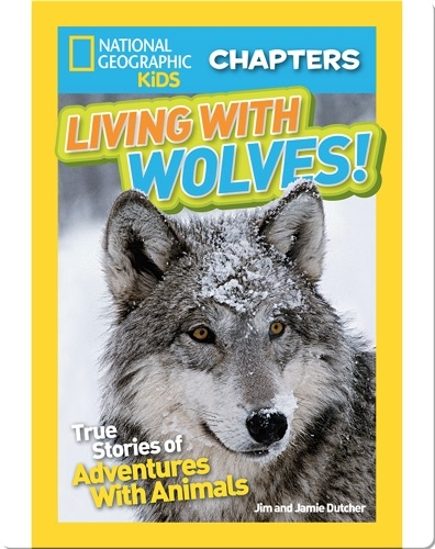 National Geographic Kids Chapters: Living With Wolves!
