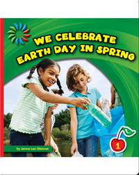We Celebrate Earth Day in Spring