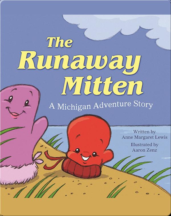 The Runaway Mitten: A Michigan Adventure Story