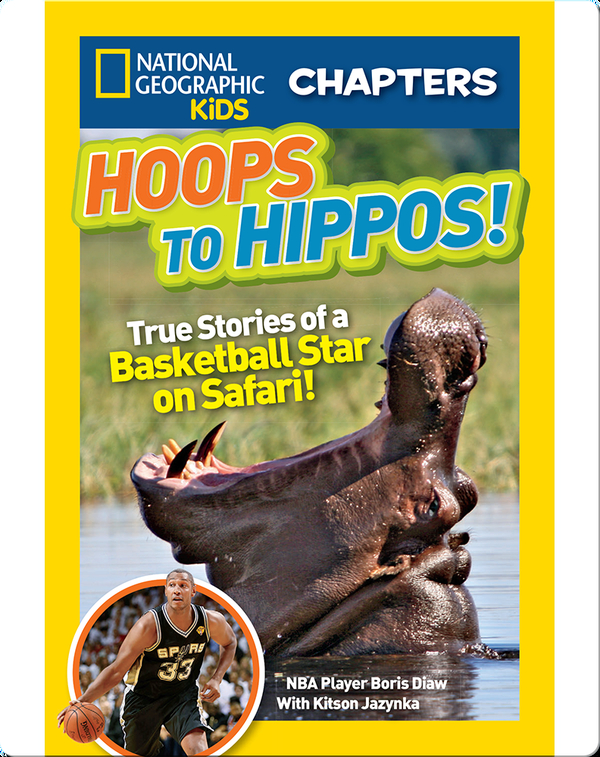National Geographic Kids Chapters: Hoops to Hippos!