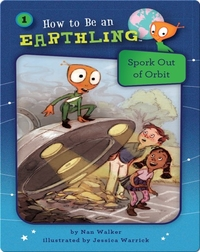 How to Be an Earthling: Spork Out of Orbit