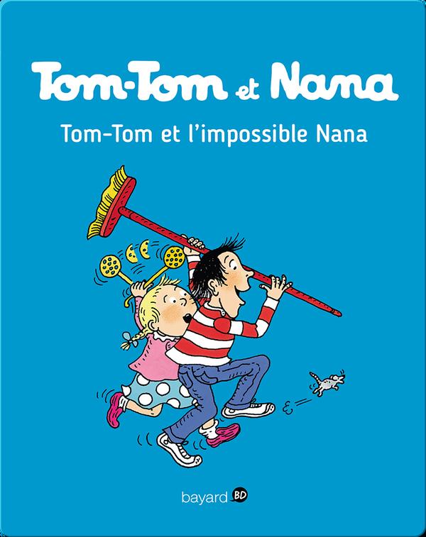 Tom-Tom et l'impossible Nana