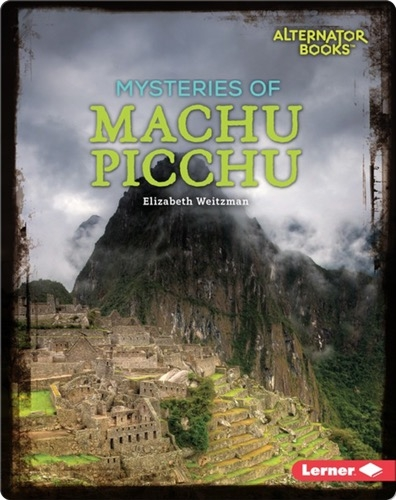Mysteries of Machu Picchu
