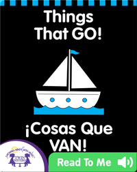 Things That GO!( ¡Cosa Que VAN!)