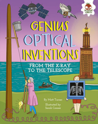 Genius Optical Inventions: From the X-Ray to the Telescope