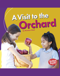 A Visit to the Orchard