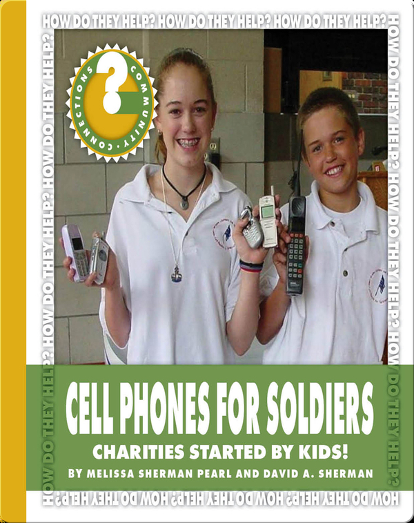 Cell Phones for Soldiers: Charities Started by Kids!
