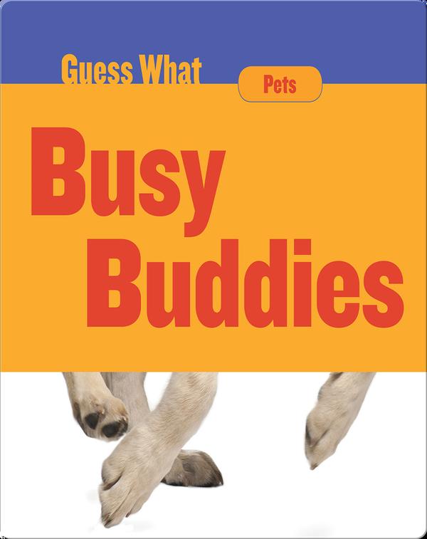 Busy Buddies