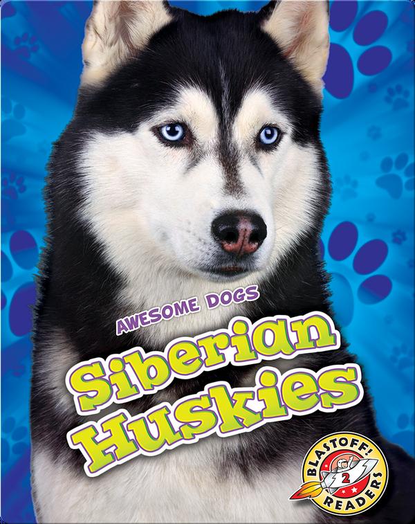 Awesome Dogs: Siberian Huskies