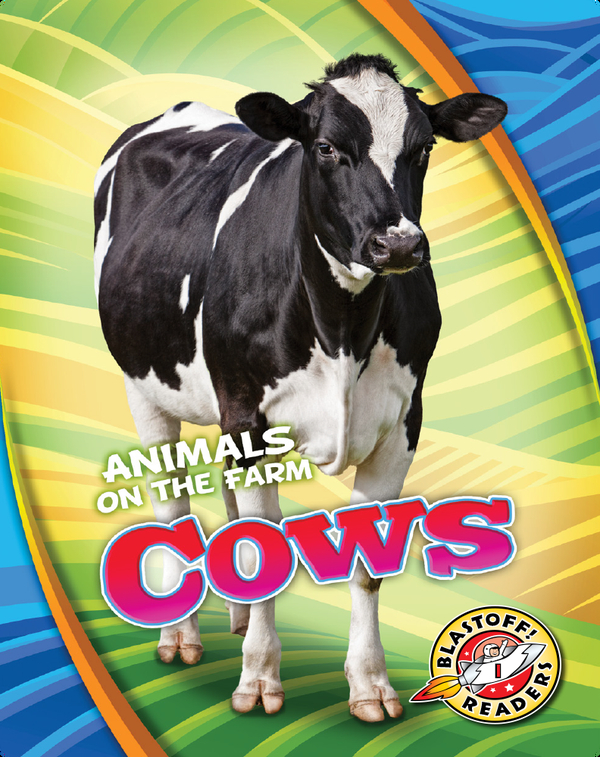 Animals on the Farm: Cows