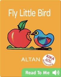 Fly Little Bird