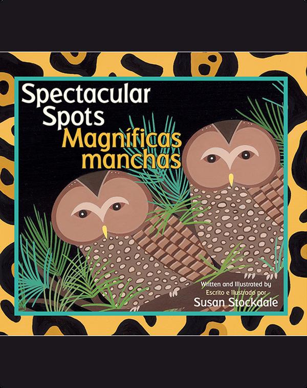Spectacular Spots/Magníficas manchas
