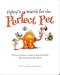 Figley's Search for the Perfect Pet