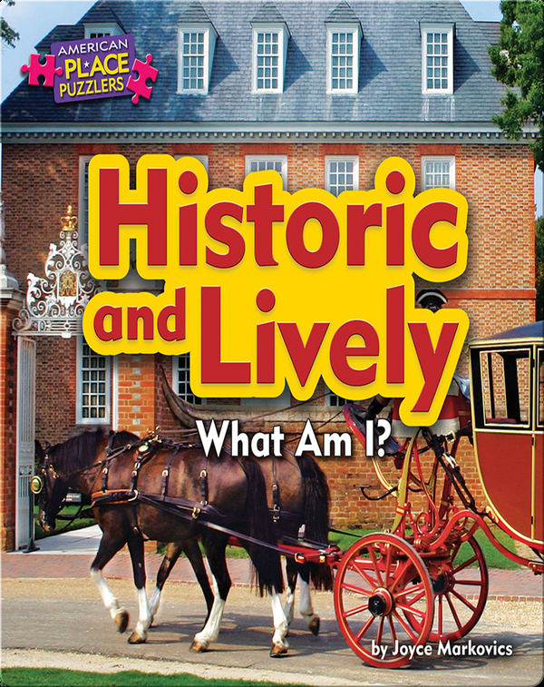 Historic and Lively: What Am I?
