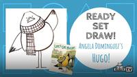 Ready Set Draw! | LET'S GO, HUGO!