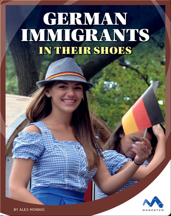 German Immigrants: In Their Shoes