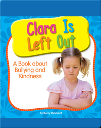 Clara Is Left Out: A Book about Bullying and Kindness