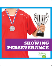 Building Character: Showing Perseverance