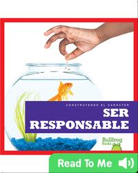 Construyendo el carácter: Ser responsable