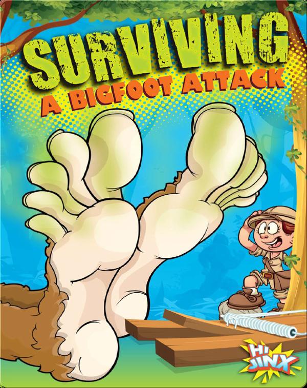 Surviving A Bigfoot Attack