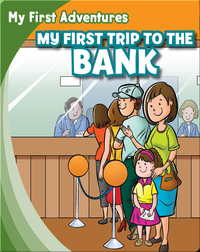 My First Trip to the Bank
