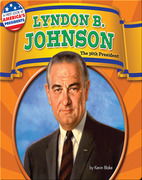 Lyndon B. Johnson: The 36th President