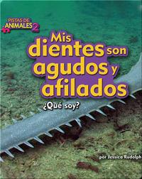 Mis dientes son puntiagudos y afilados (sawfish)