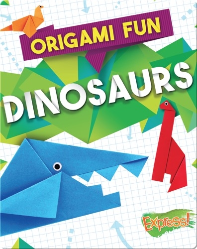 Origami Fun: Dinosaurs