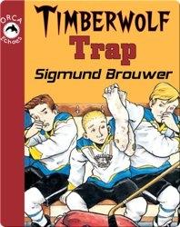 Timberwolf Trap