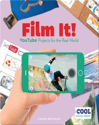 Film It!: YouTube Projects for the Real World