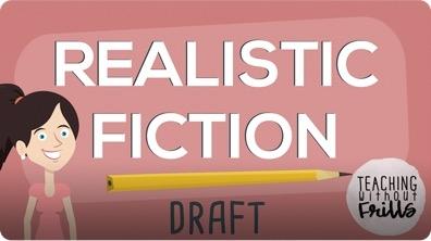 Realistic Fiction Writing: Writing a Draft