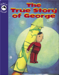The True Story of George