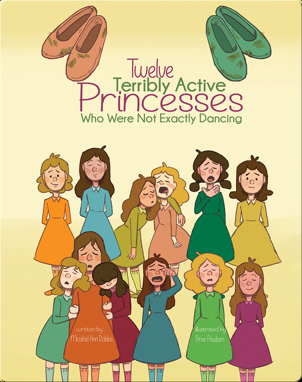Twelve Terribly Active Princesses Who Were Not Exactly Dancing