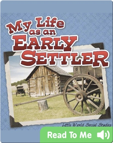 My Life As An Early Settler