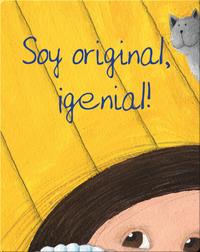 Soy original, ¡genial!