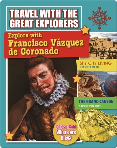 Explore with Francisco Vazquez de Coronado