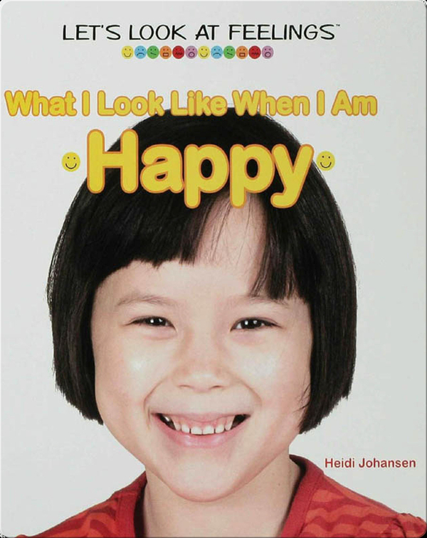 What I Look Like When I Am Happy