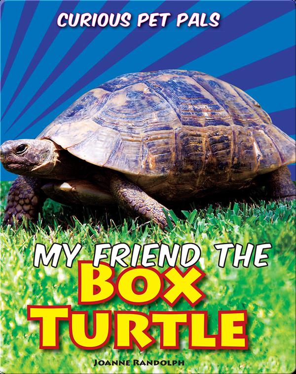 My Friend the Box Turtle