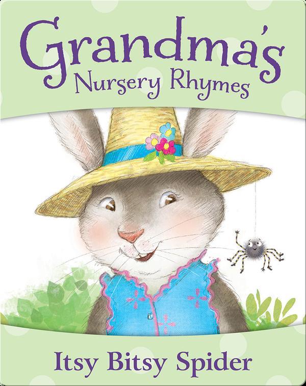Grandma's Nursery Rhymes: Itsy Bitsy Spider