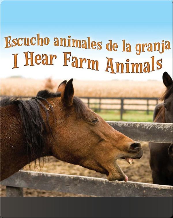 Escucho Animales De La Granja  (I Hear Farm Animals)