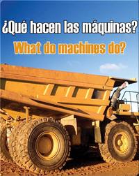 Que Hacen Las Maquinas?  (What Do Machines Do?)