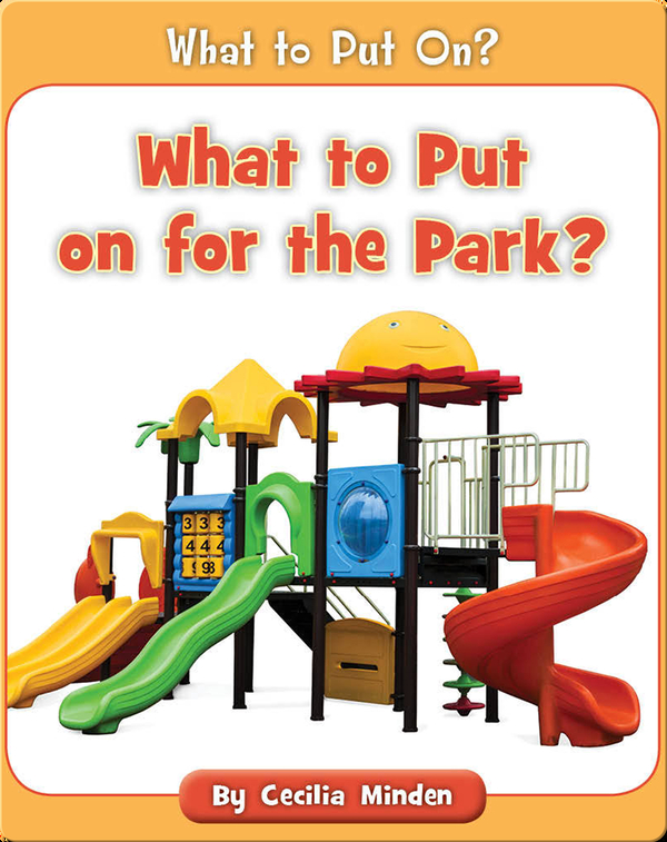What to Put on for the Park?