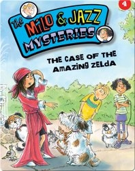 The Milo & Jazz Mysteries: The Case of the Amazing Zelda