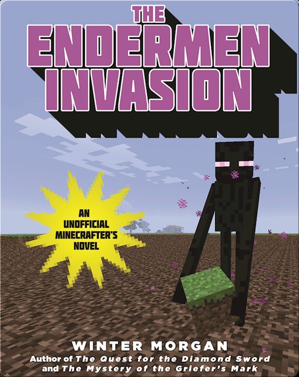 The Enderman Invasion: An Unofficial Gamer's Adventure, Book Three