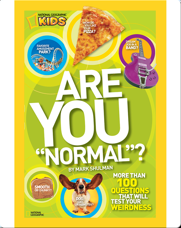 """Are You """"Normal""""? More Than 100 Questions That Will Test Your Weirdness"""